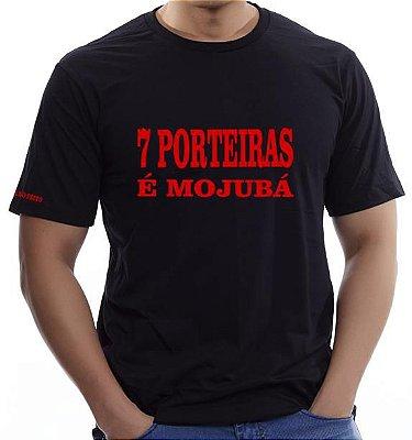 Camiseta 7 Porteiras é Mojubá (TAM P)