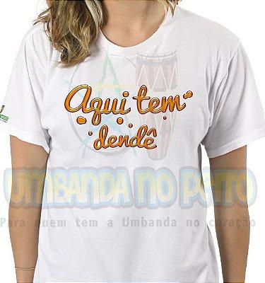 Camiseta Aqui tem Dendê