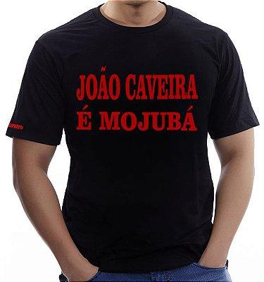 Camiseta João Caveira é Mojubá