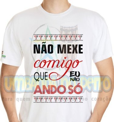Camiseta Eu Não Ando Só