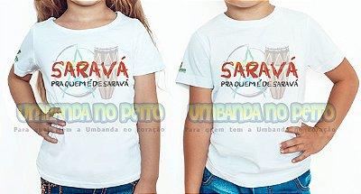 Camiseta Infantil Quem é de Saravá