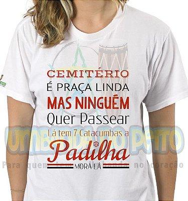 Camiseta a Padilha Mora Lá