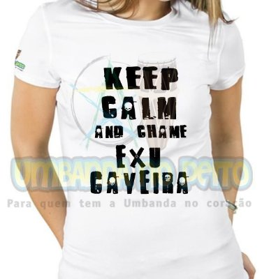 Baby Look Keep Calm and Chame Exu Caveira