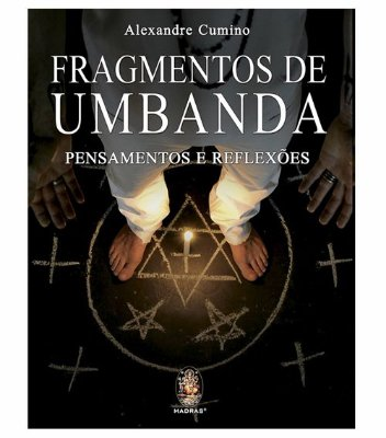 Fragmentos de Umbanda - Pensamentos e Reflexões