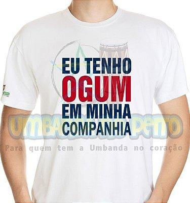 Camiseta Eu Tenho Ogum em Minha Companhia
