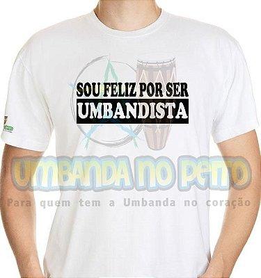 Camiseta Sou Feliz por Ser Umbandista