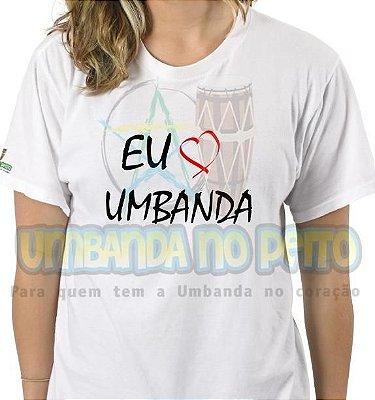 Camiseta Eu Amo a Umbanda