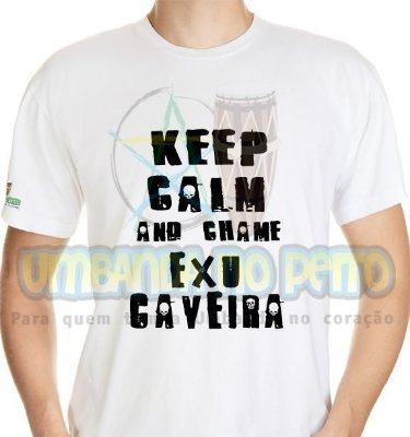 Camiseta Keep Calm and Chame Exu Caveira
