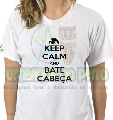 Camiseta Keep Calm and Bate Cabeça