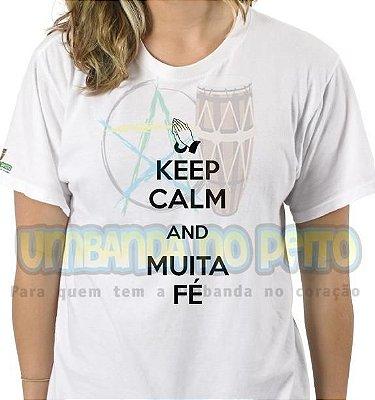 Camiseta Keep Calm and Muita Fé