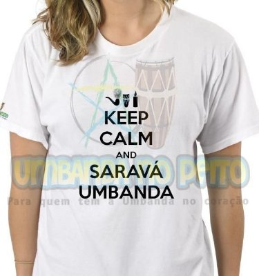 Camiseta Keep Calm and Saravá Umbanda