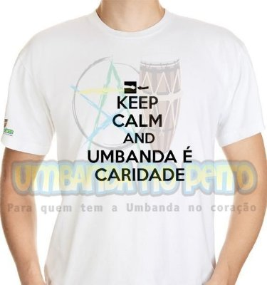 Camiseta Keep Calm and Umbanda é Caridade