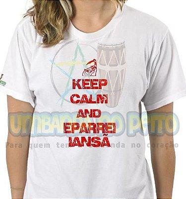 Camiseta Keep Calm and Eparrei Iansã
