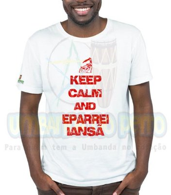Camiseta Keep Calm and Eparrei Iansã