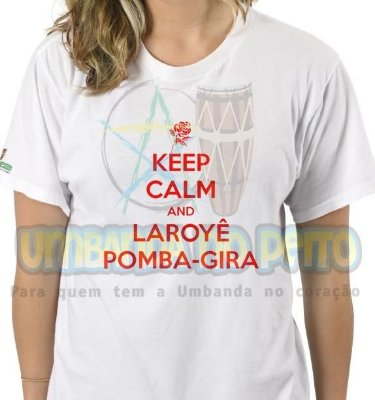 Camiseta Keep Calm and Laroyê Pomba-Gira