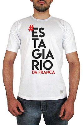 Camiseta #estagiariodafranca