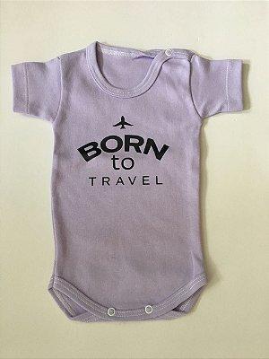 Body Born to travel - Recem Nascido  - Lilás