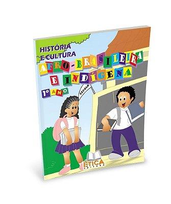 História e Cultura Afro-Brasileira e Indígena - 1° ano
