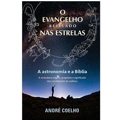 Livro O Evangelho Revelado nas Estrelas - André Coelho