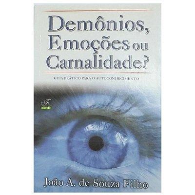 Livro Demônios, Emoções ou Carnalidade? - João A. de Souza Filho