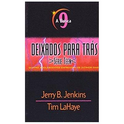 Livro Deixados para Trás Teen - Vol. 9 - A Busca - Jerry B. Jenkins e Tim LaHaye