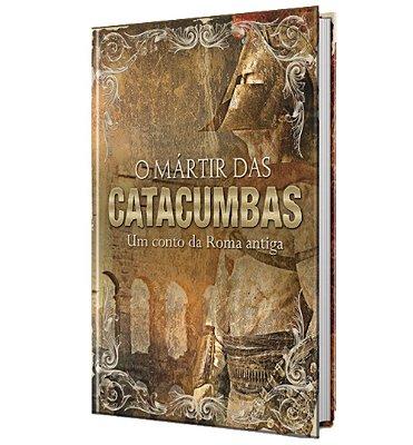 Livro O Mártir Das Catacumbas – Um conto da Roma antiga - Box Para Presente