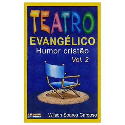 LIVRO TEATRO EVANGÉLICO - HUMOR CRISTÃO - WILSON S. CARDOSO