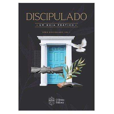 LIVRO DISCIPULADO - UM GUIA PRÁTICO - VOL. 1 - SAMUEL FARIAS
