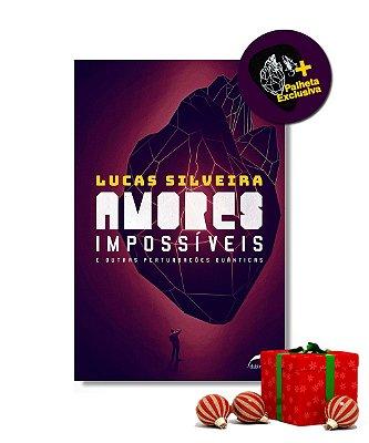 Livro Amores Impossíveis e Outras Perturbações Quânticas - Lucas Silveira (EDIÇÃO LIMITADA)