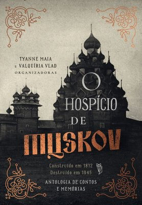 ÚLTIMO EXEMPLAR: O Hospício de Muskov (enviado pelo autor Caesar Charone)