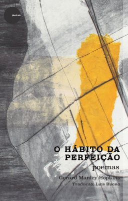 O Hábito de Perfeição Gerard - Manley Hopkins