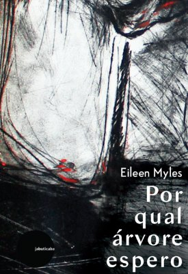 Por qual árvore espero -  Eileen Myles
