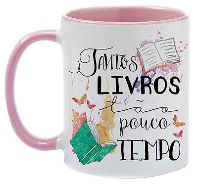 Caneca - Bookstagram - Tantos Livros, tão pouco tempo