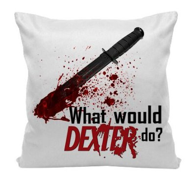 Almofada - Série Dexter - What Would Do?
