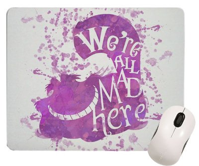 Mouse Pad - Alice - We're all Mad Here