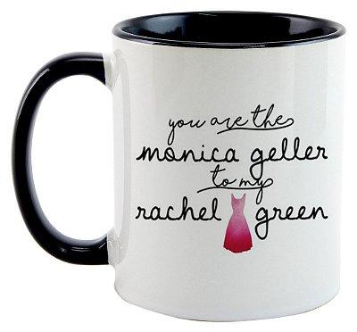 Caneca - Série Friends - Monica to my Rachel