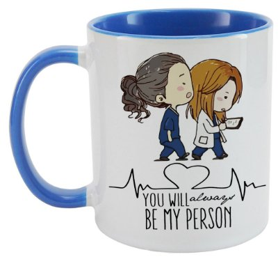 Caneca - Série Grey's Anatomy - You Wiil Always be my Person