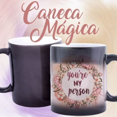 Caneca Mágica - You're my Person