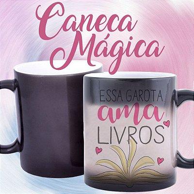 Caneca Mágica - Essa Garota Ama Livros
