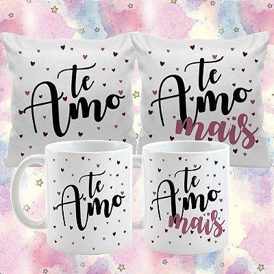 Kit 2 Canecas + 2 Almofadas - Te amo e Te amo Mais