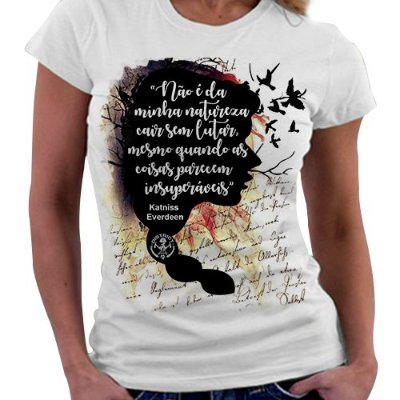 Camiseta Feminina - Jogos Vorazes - Katniss - Quote