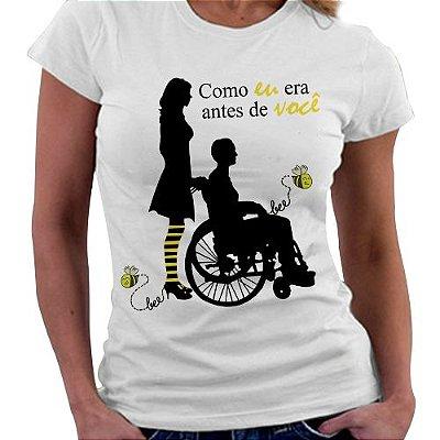 Camiseta Feminina - Como eu era antes de Voce - Lou e Will
