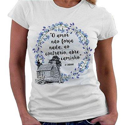 Camiseta Feminina - A Cabana - Caminho