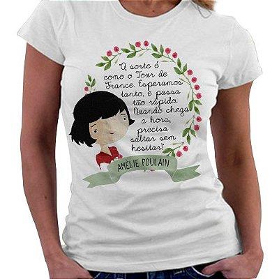 Camiseta Feminina - Amelie Poulain - Quote