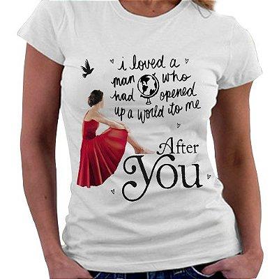 Camiseta Feminina - Depois de você