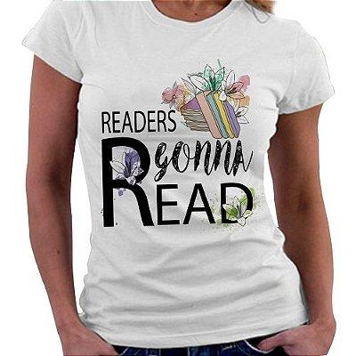 Camiseta Feminina - Readers gonna Read