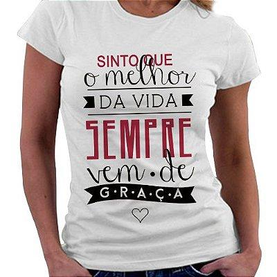 Camiseta Feminina - Sinto que o Melhor