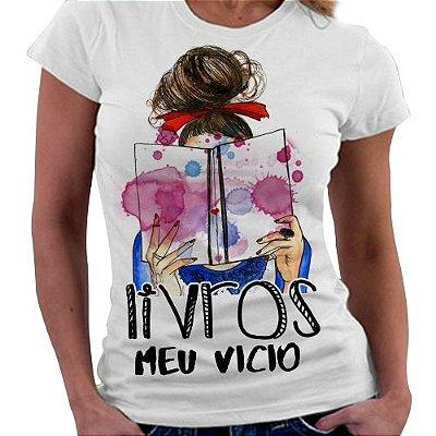 Camiseta Feminina - Livros, meu Vício