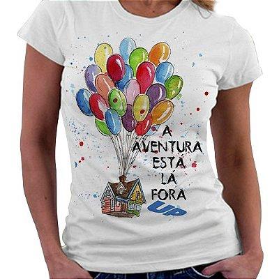 Camiseta Feminina - UP - A aventura está lá Fora