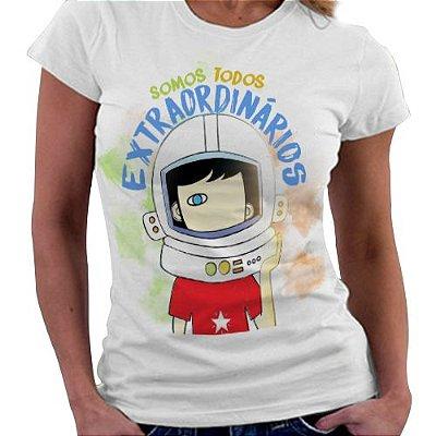 Camiseta Feminina - Somos todos Extraordinários